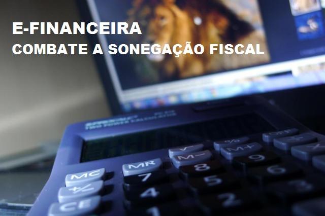 """""""E-Financeira"""", Novo Recurso Da Receita Federal No Combate A Sonegação Fiscal"""
