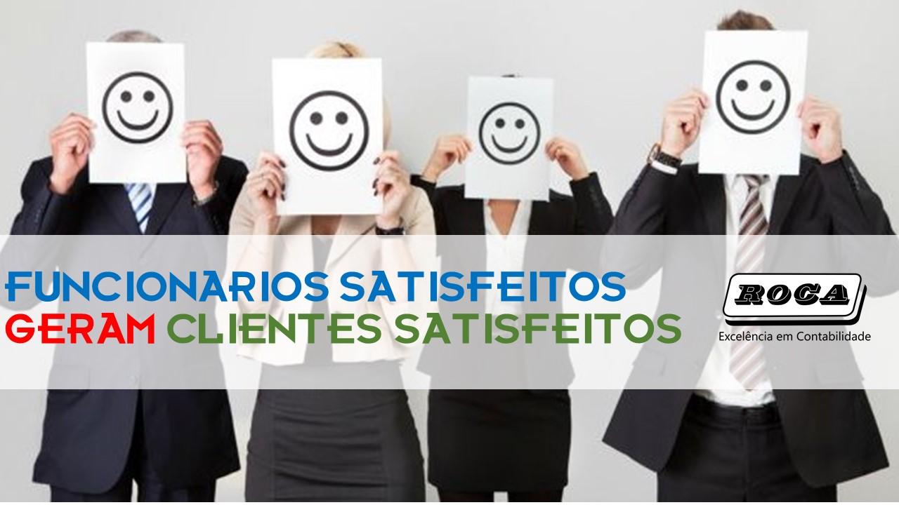 FUNCIONÁRIOS SATISFEITOS GERAM CLIENTES SATISFEITOS