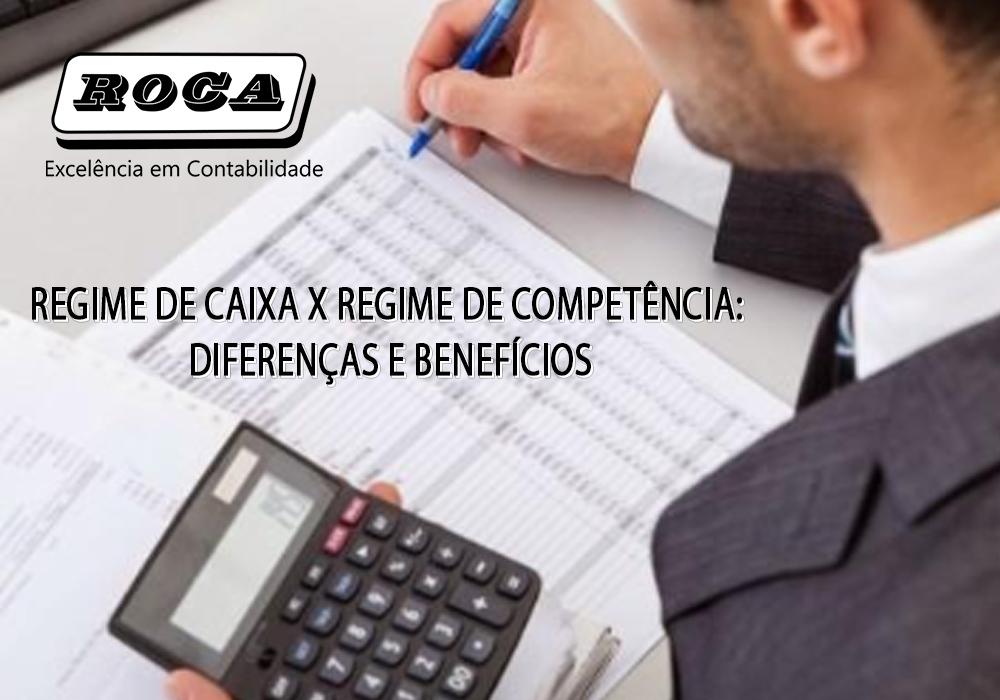 Regime De Caixa X Regime De Competência: Diferenças E Benefícios