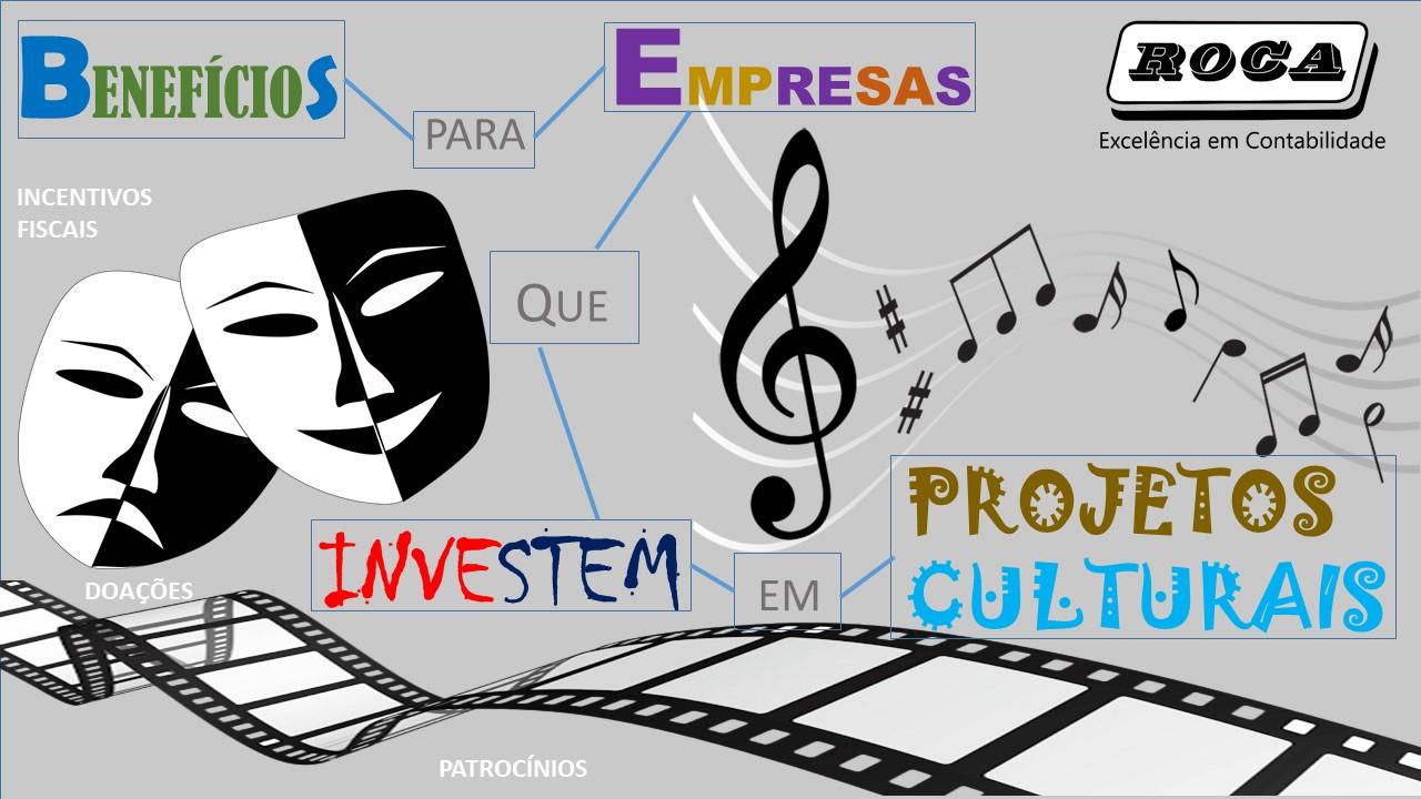 Benefícios Para As Empresas Que Investem Em Projetos Culturais