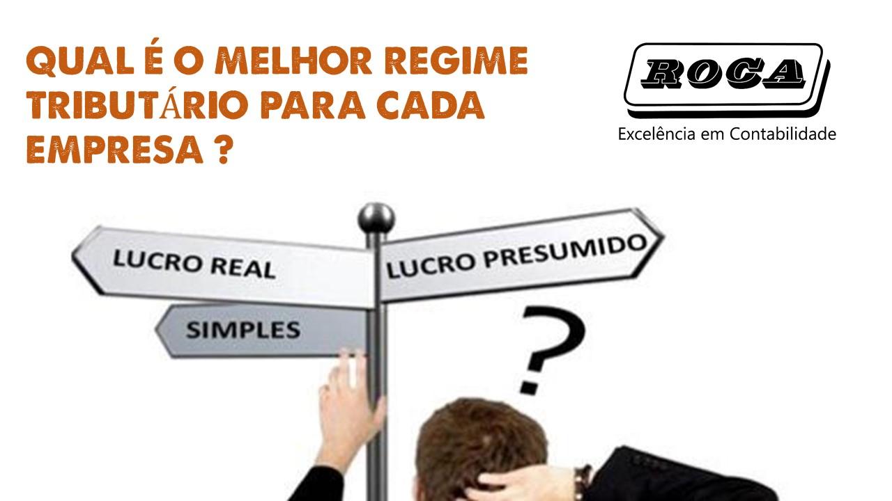 QUAL É O MELHOR REGIME TRIBUTÁRIO PARA CADA EMPRESA ?