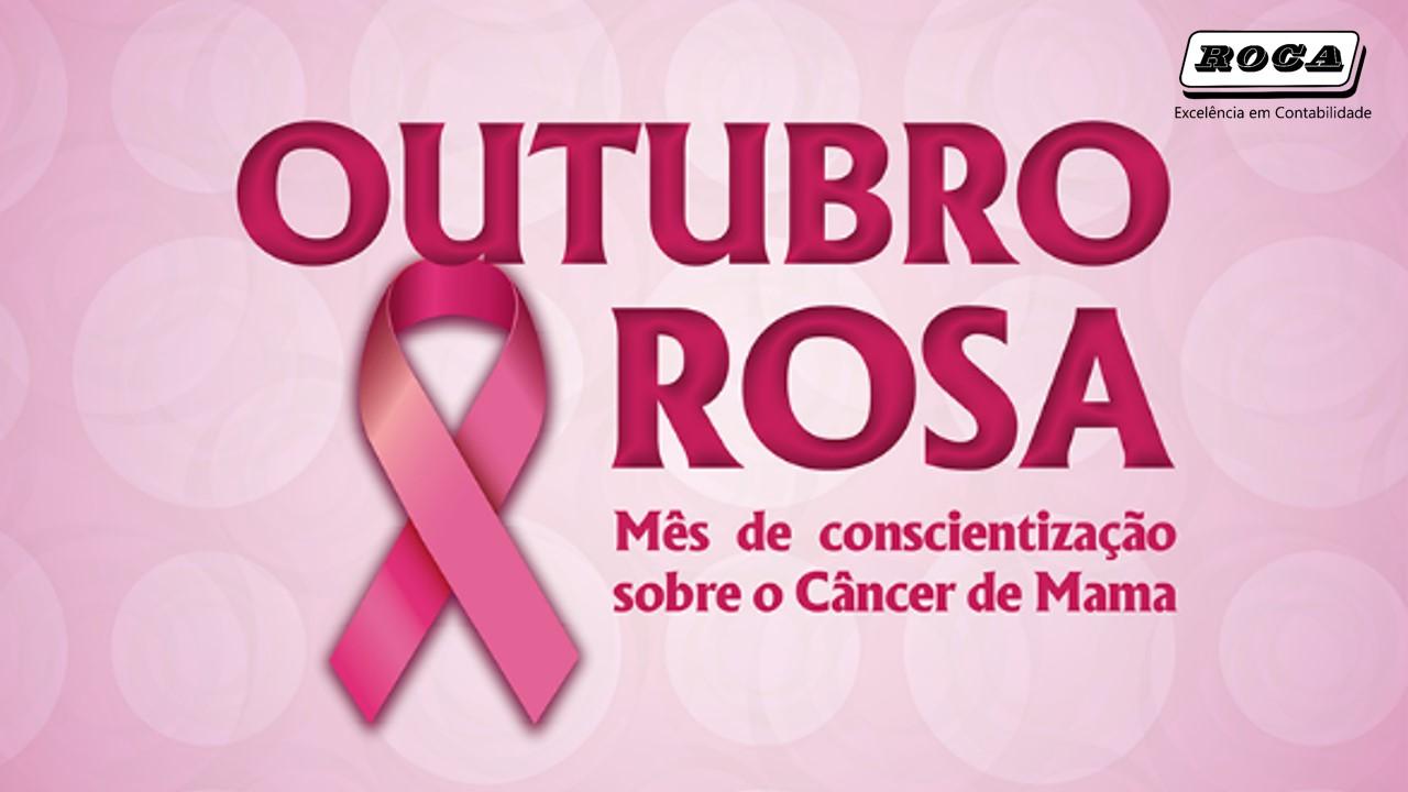 O Que E Outubro Rosa Saiba Mais Sobre A Campanha Contra O Cancer Roca Contabil