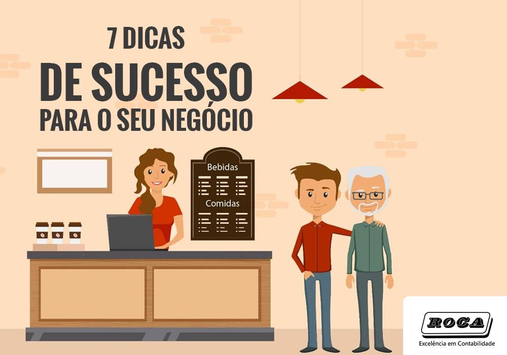 7 Dicas De Sucesso Para O Seu Negócio
