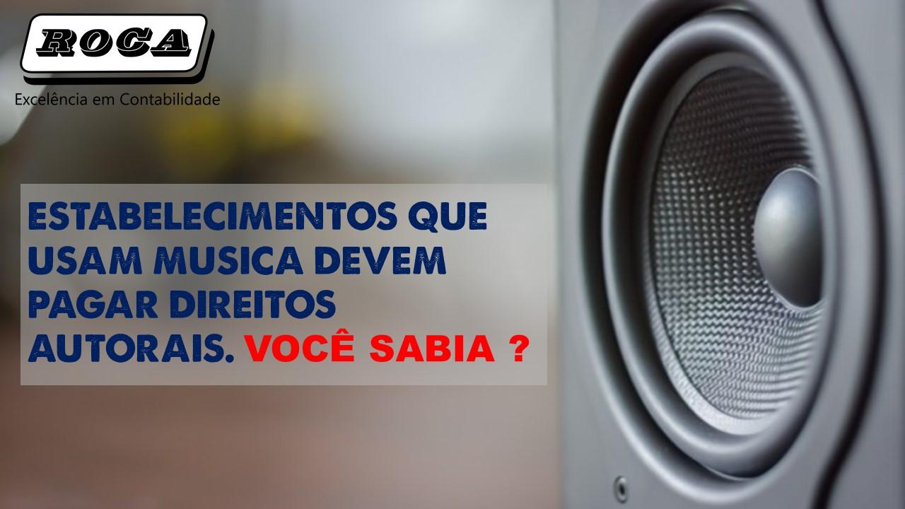 ESTABELECIMENTOS QUE USAM MUSICA DEVEM PAGAR DIREITOS AUTORAIS