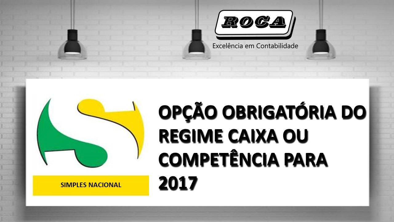 SIMPLES NACIONAL: OPÇÃO OBRIGATÓRIA DO REGIME CAIXA OU COMPETÊNCIA PARA 2017