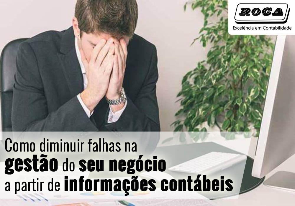 Como Diminuir Falhas Na Gestão Do Seu Negócio A Partir De Informações Contábeis