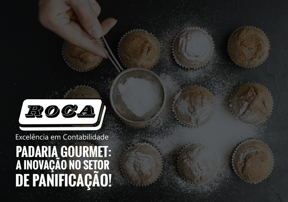 Padaria Gourmet: A Inovação No Setor De Panificação!