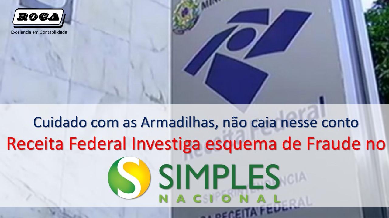 Fraude No Simples Nacional Receita Federal Investiga