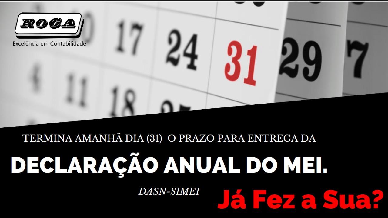 Termina Amanhã Dia (31) O Prazo Para Entrega Da Declaração Anual Do MEI.