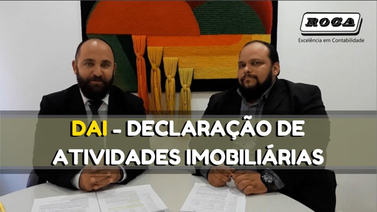 OBRIGAÇÃO ACESSÓRIA MUNICIPAL – DAI – DECLARAÇÃO DE ATIVIDADES IMOBILIÁRIAS