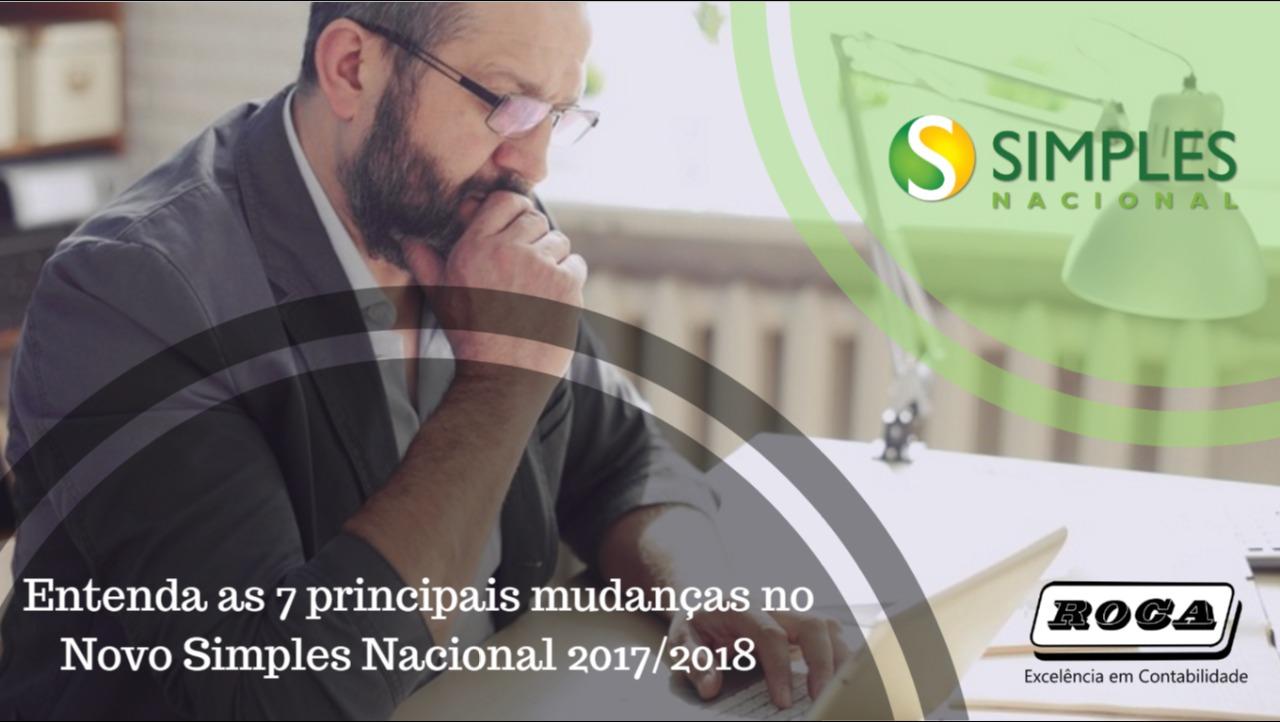 Novo Simples Nacional 2017/2018: Entenda As 7 Principais Mudanças E Como Elas Irão Impactar A Vida Das Empresas.
