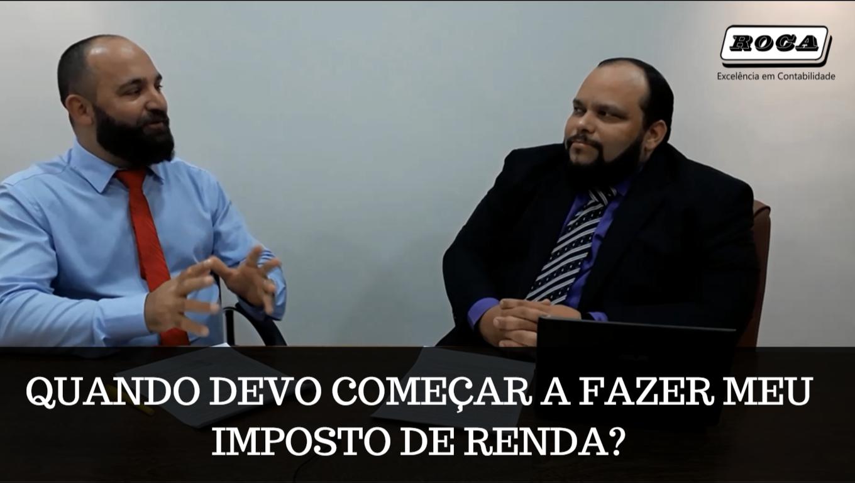IMPOSTO DE RENDA SE FAZ DURANTE TODO O ANO