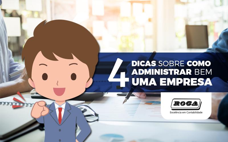 4 Dicas Sobre Como Administrar Bem Uma Empresa