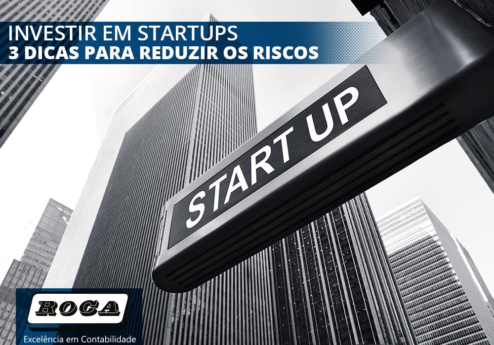 Investir Em Startups – 3 Dicas Para Reduzir Os Riscos!
