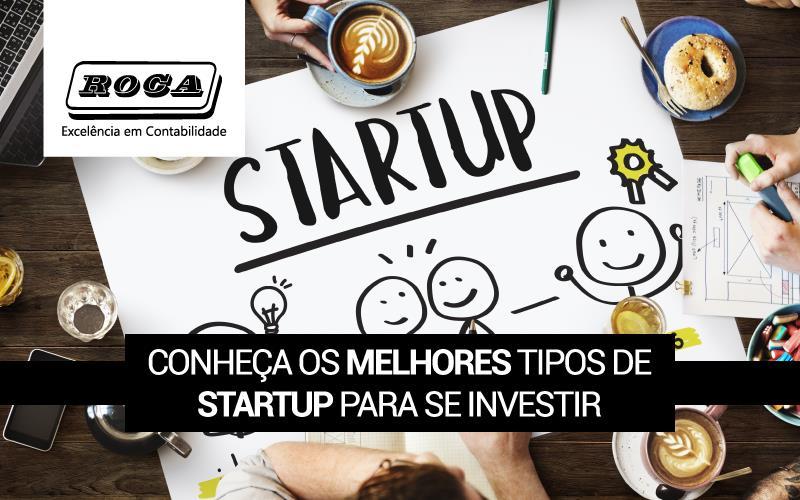 Melhores Tipos De Startup Para Se Investir