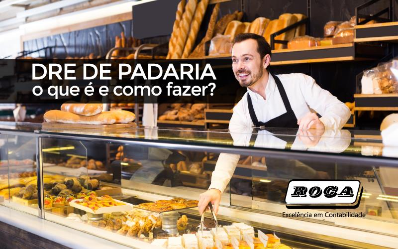 DRE De Padaria – O Que é E Como Fazer?