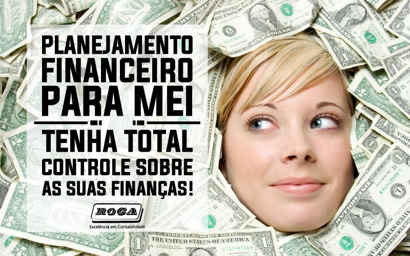 Planejamento Financeiro Para MEI – Tenha Total Controle Sobre As Suas Finanças!