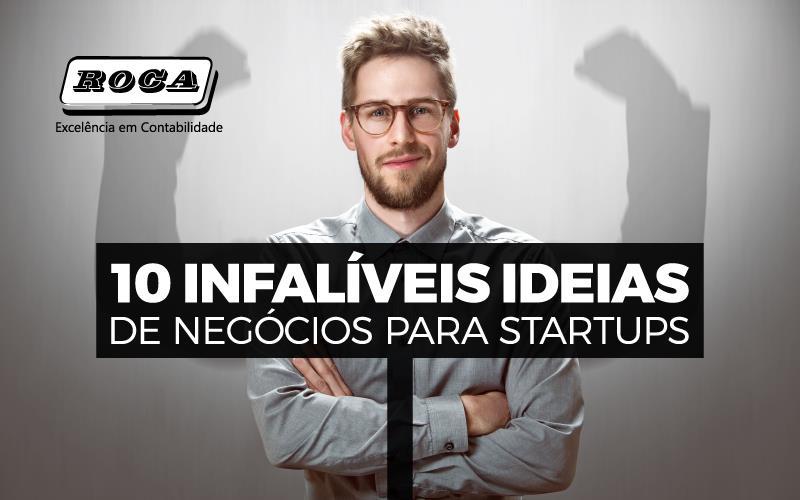 10 Infalíveis Ideias De Negócios Para Startups