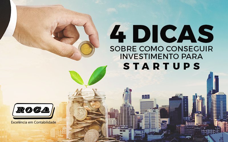 4 Dicas Sobre Como Conseguir Investimento Para Startups