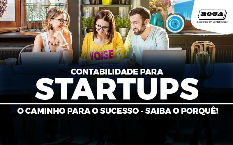 Contabilidade Para Startups O Caminho Para O Sucesso – Saiba O Porquê!
