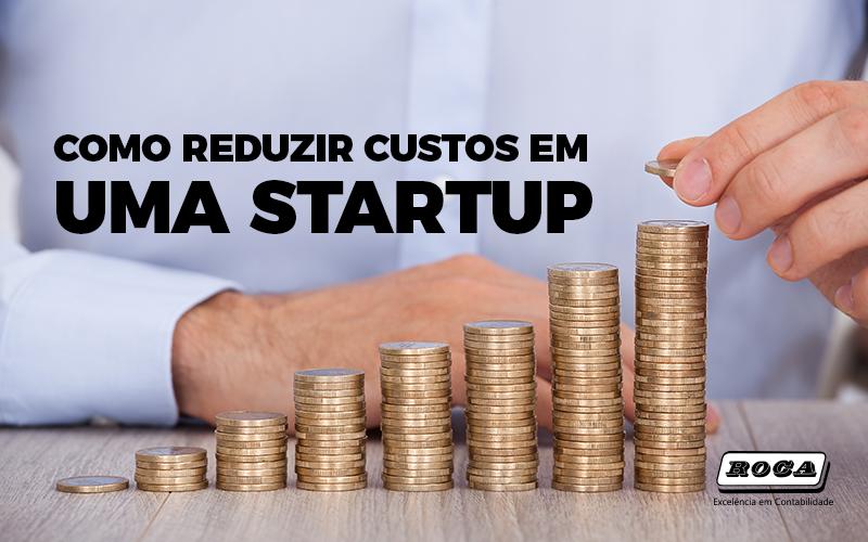 Reduzir Custos Em Uma Startup