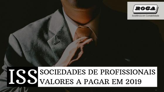 Iss – Sociedades De Profissionais Valores A Pagar Em 2019 - Roca Contábil