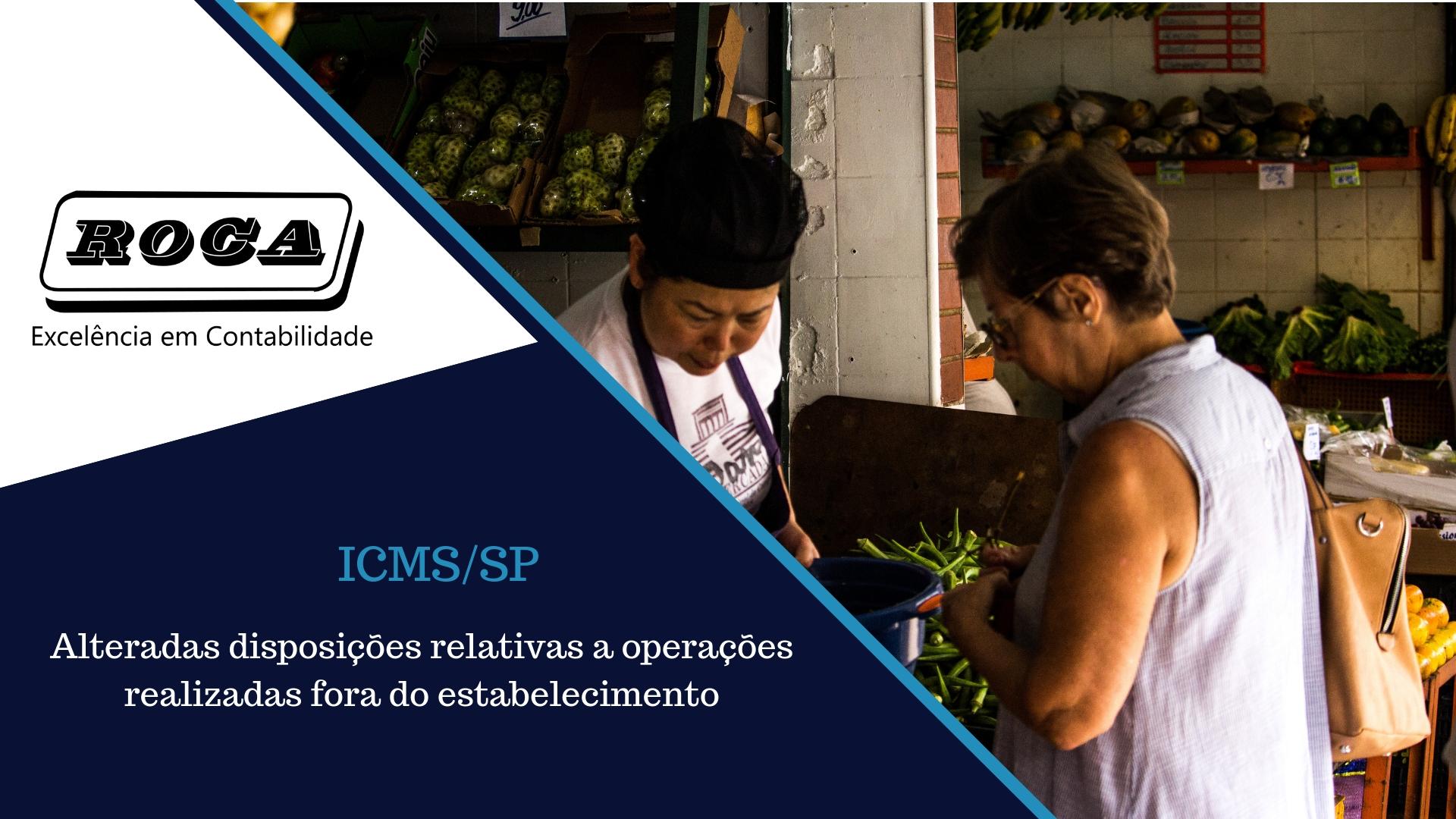 ICMS/SP – Alteradas Disposições Relativas A Operações Realizadas Fora Do Estabelecimento