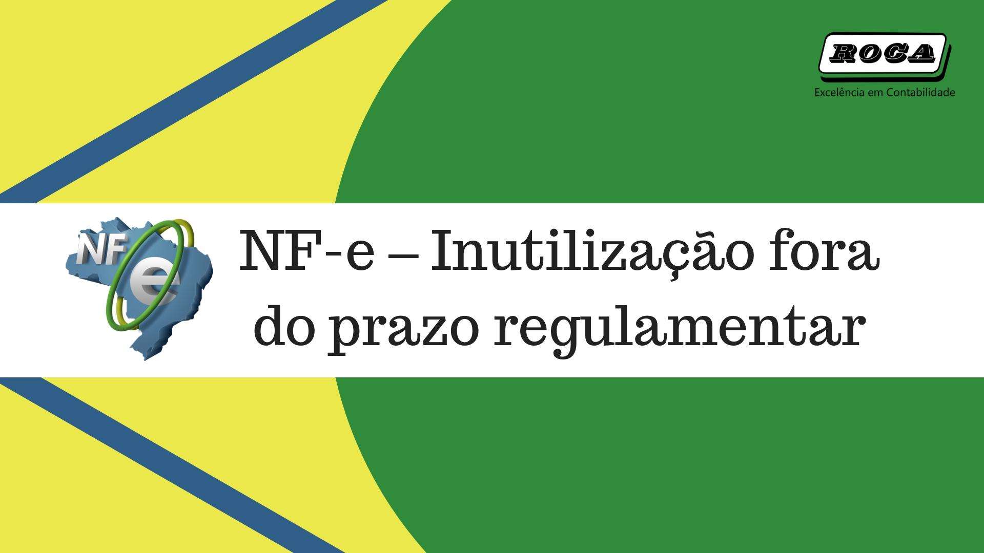 NF-e – Inutilização Fora Do Prazo Regulamentar