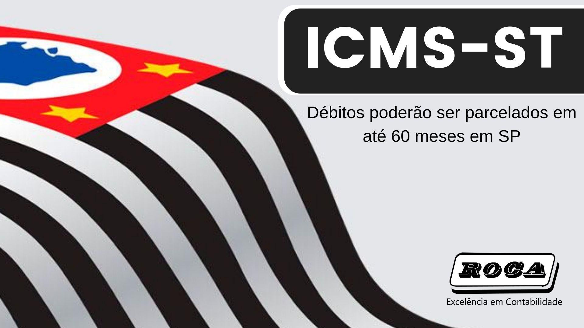 ICMS-ST – Débitos Poderão Ser Parcelados Em Até 60 Meses Em SP