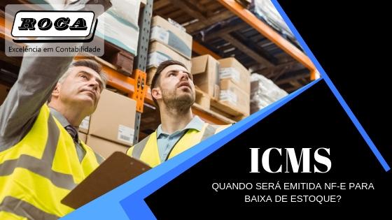 ICMS – Quando Será Emitida NF-e Para Baixa De Estoque?