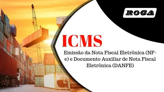 ICMS – Emissão Da Nota Fiscal Eletrônica (NF-e) E Documento Auxiliar De Nota Fiscal Eletrônica (DANFE)