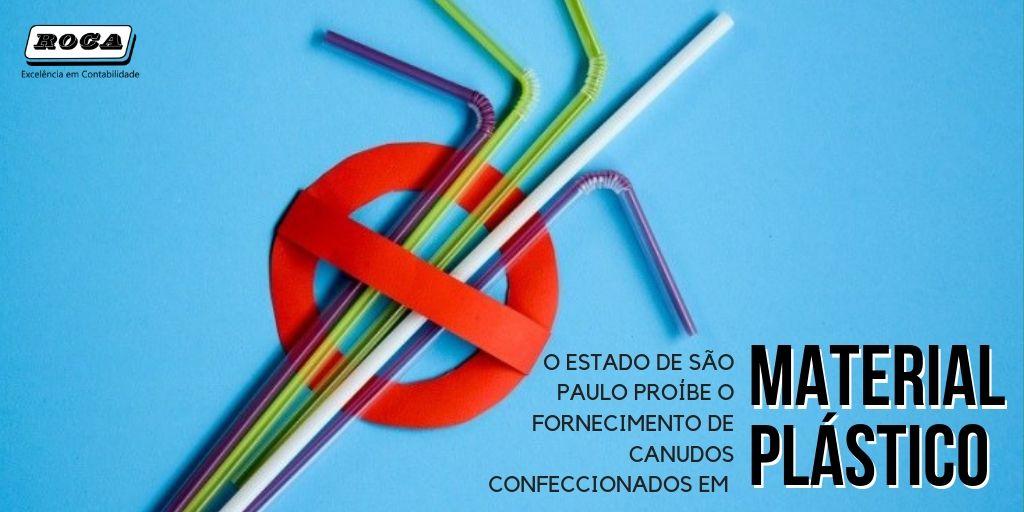 ICMS – O ESTADO DE SÃO PAULO PROÍBE O FORNECIMENTO DE CANUDOS CONFECCIONADOS EM MATERIAL PLÁSTICO Lei Nº 17.110 De 12 Julho De 2019