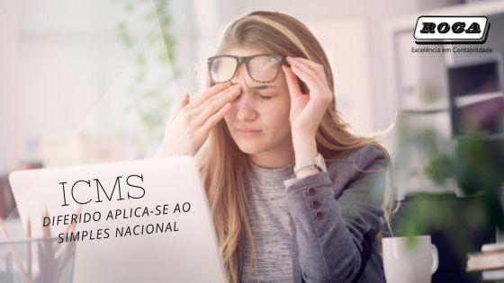 ICMS DIFERIDO APLICA-SEAO SIMPLES NACIONAL