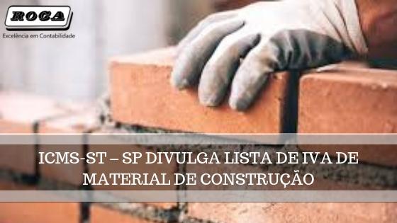 ICMS-ST – SP DIVULGA LISTA DE IVA DE MATERIAL DE CONSTRUÇÃO
