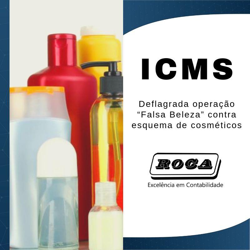 """ICMS: Deflagrada Operação """"Falsa Beleza"""" Contra Esquema De Cosméticos"""