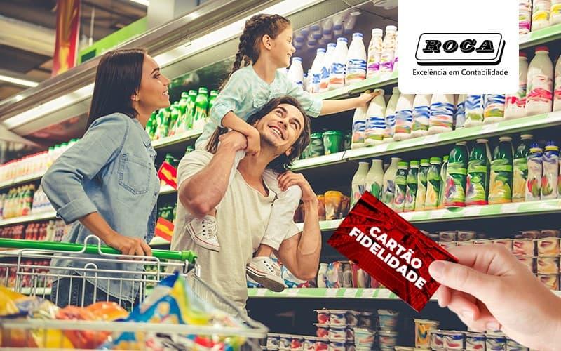 Cartao Fidelidade Como Criar Para Meu Supermercado (1) - Contabilidade No Morumbi - SP | Roca Contábil