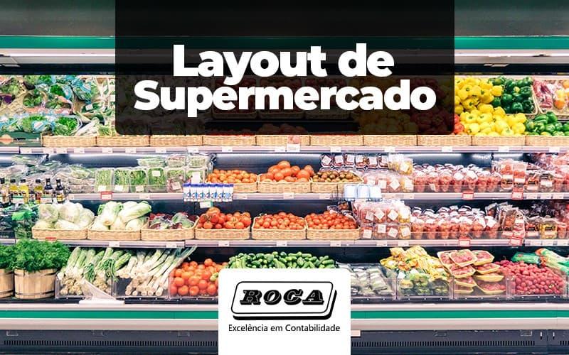 Layout De Supermercado: Descubra Como Isso Pode Influenciar Nas Suas Vendas