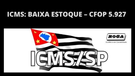 ICMS: BAIXA ESTOQUE – CFOP 5.927