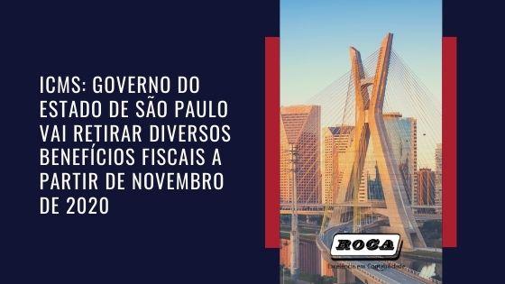 ICMS: GOVERNO DO ESTADO DE SÃO PAULO VAI RETIRAR DIVERSOS BENEFÍCIOS FISCAIS A PARTIR DE NOVEMBRO DE 2020