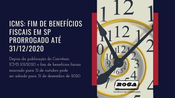 ICMS: Fim De Benefícios Fiscais Em SP – Prorrogado Até 31/12/2020