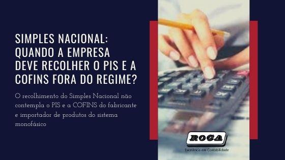 SIMPLES NACIONAL: Quando A Empresa Deve Recolher O PIS E A COFINS Fora Do Regime?