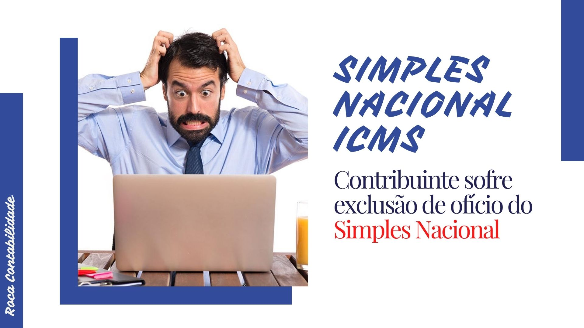 SIMPLES NACIONAL – ICMS: Contribuinte Sofre Exclusão De Ofício Do Simples Nacional