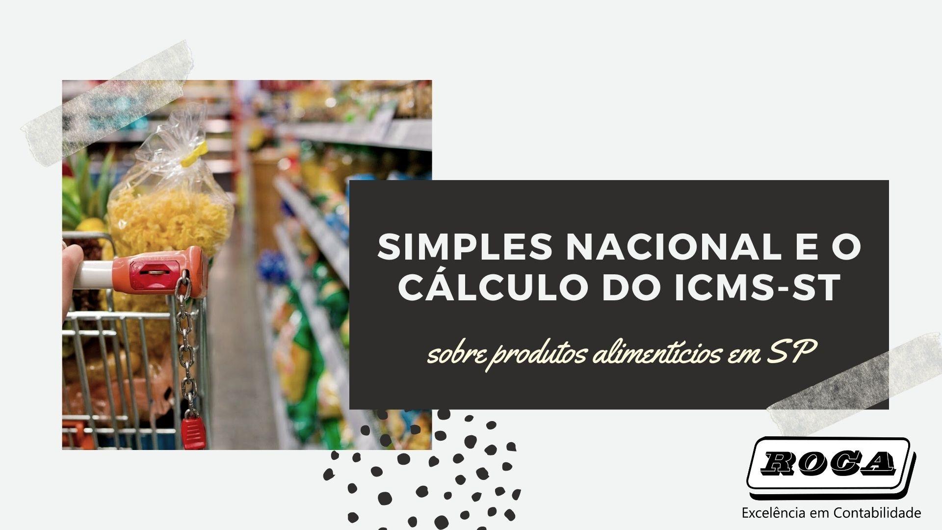Simples Nacional E O Cálculo DoICMS-ST Sobre Produtos Alimentícios Em SP