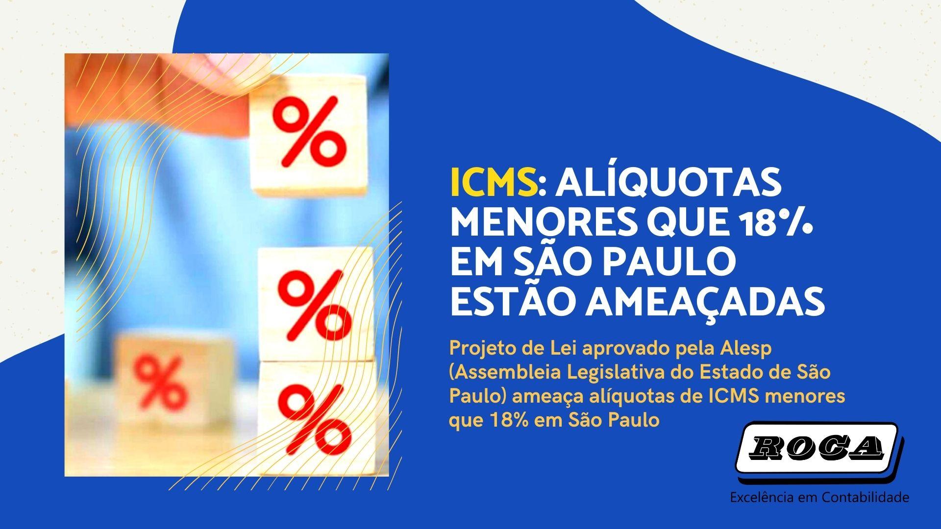 ICMS: ALÍQUOTAS MENORES QUE 18% EM SÃO PAULO ESTÃO AMEAÇADAS