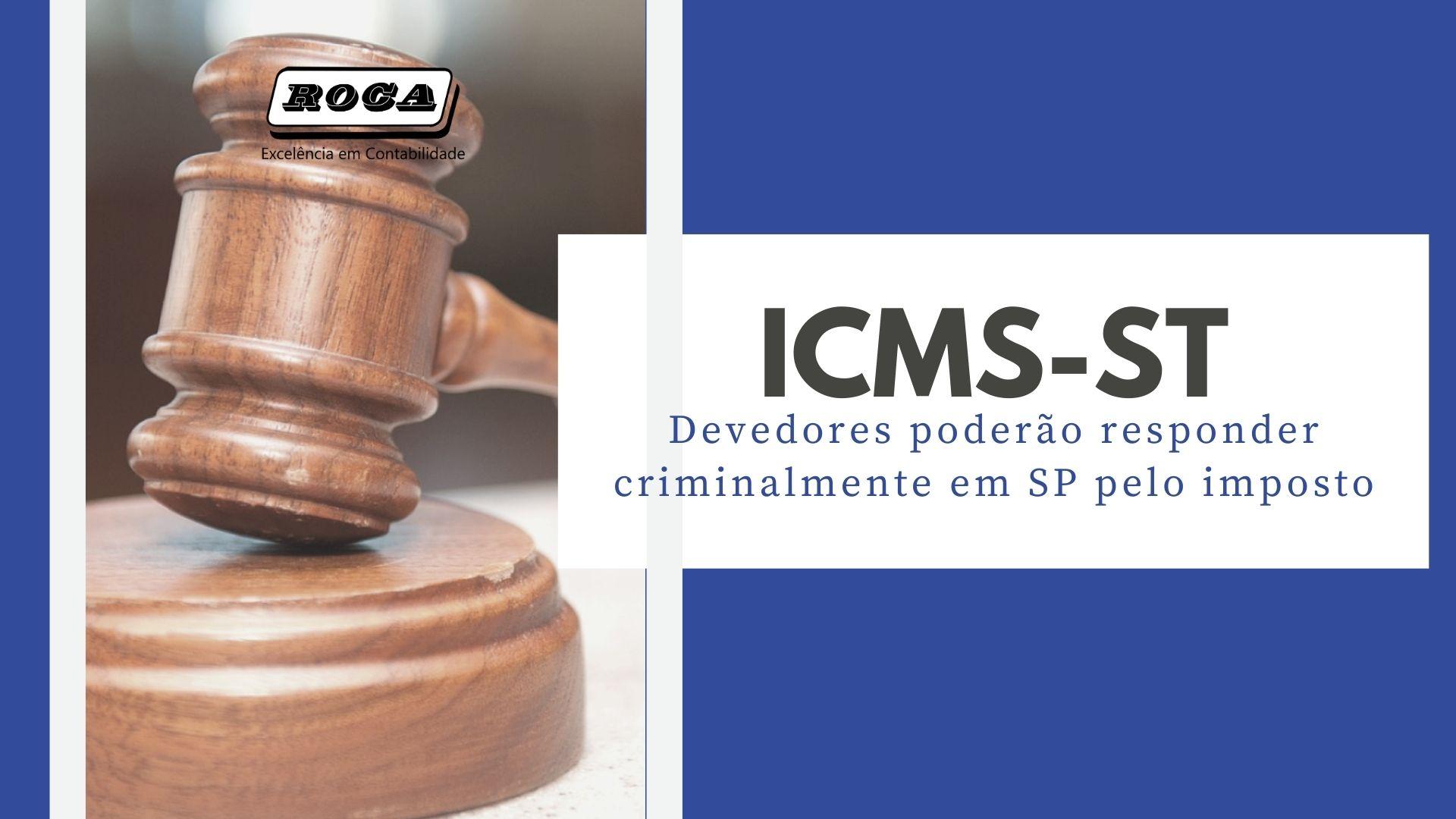 ICMS-ST: Devedores Poderão Responder Criminalmente Em SP Pelo Imposto