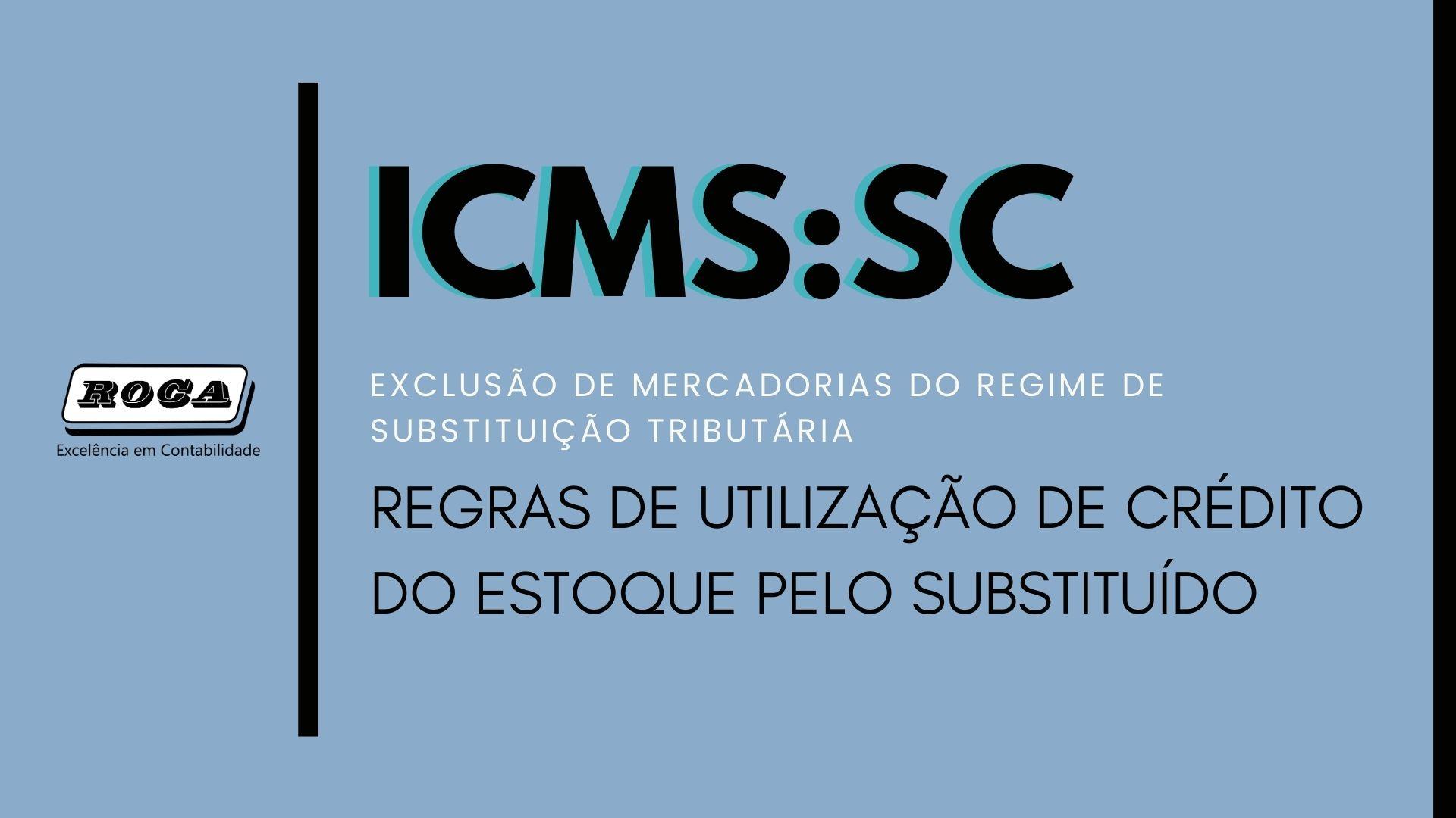 Sefaz-sc: EXCLUSÃO DE MERCADORIAS DO REGIME DE SUBSTITUIÇÃO TRIBUTÁRIA