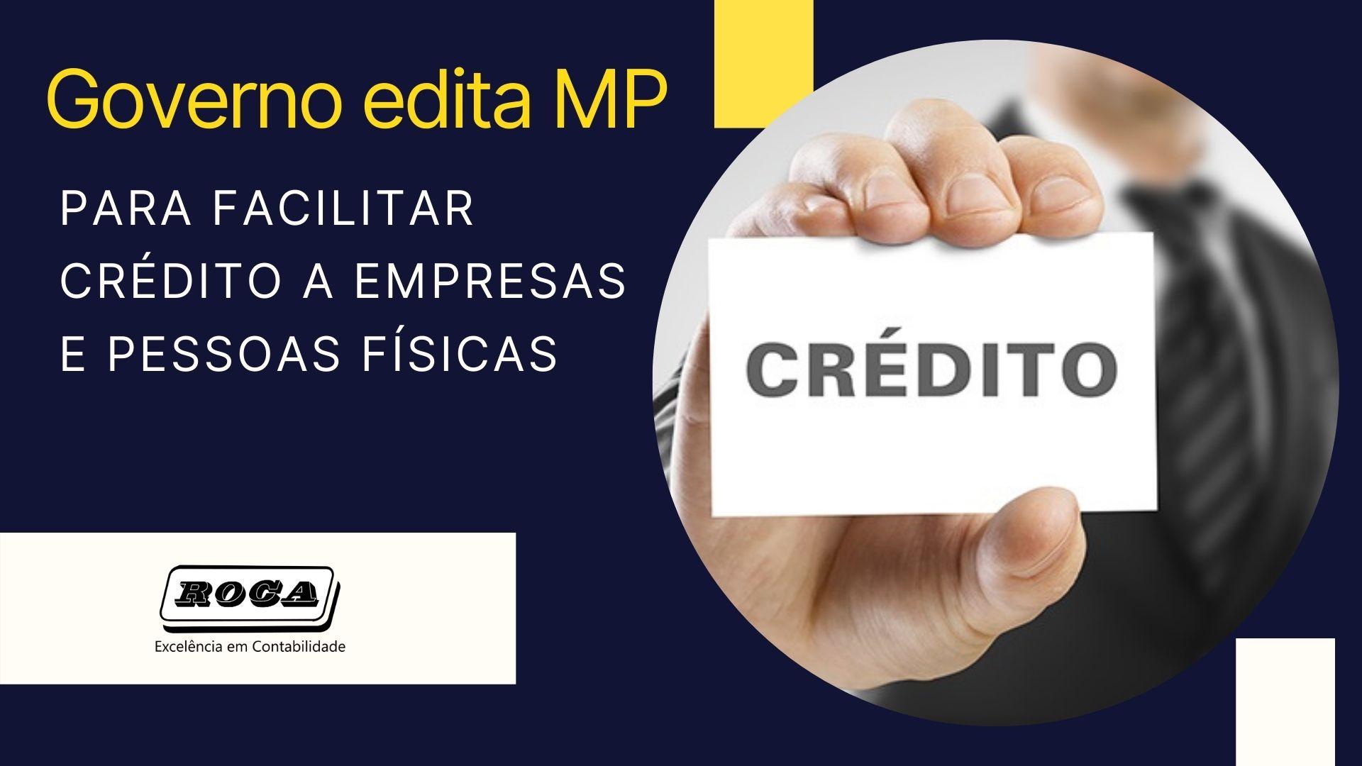 GOVERNO EDITA MP PARA FACILITAR CRÉDITO A EMPRESAS E PESSOAS FÍSICAS