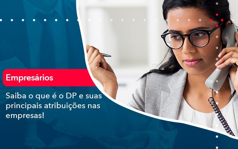 Saiba O Que é O DP E Suas Principais Atribuições Nas Empresas!