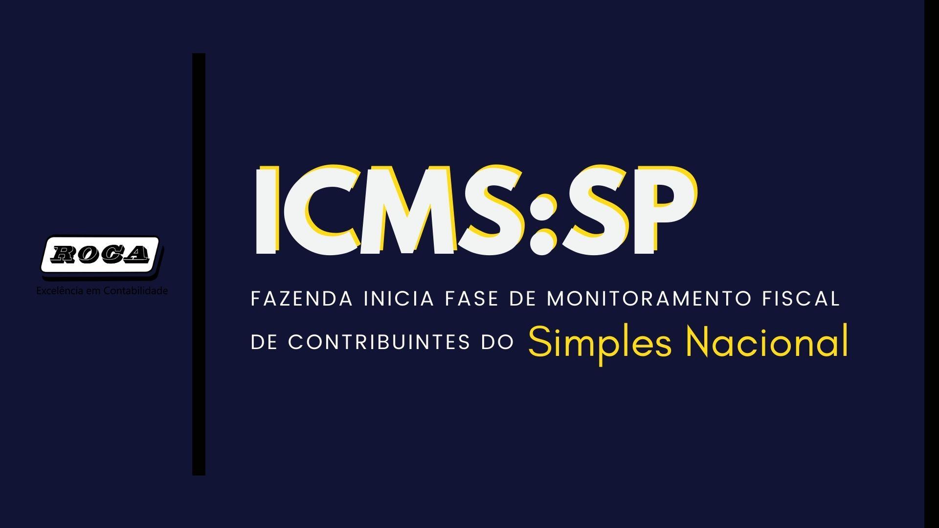 ICMS-SP: Fazenda Inicia Fase De Monitoramento Fiscal De Contribuintes Do Simples Nacional