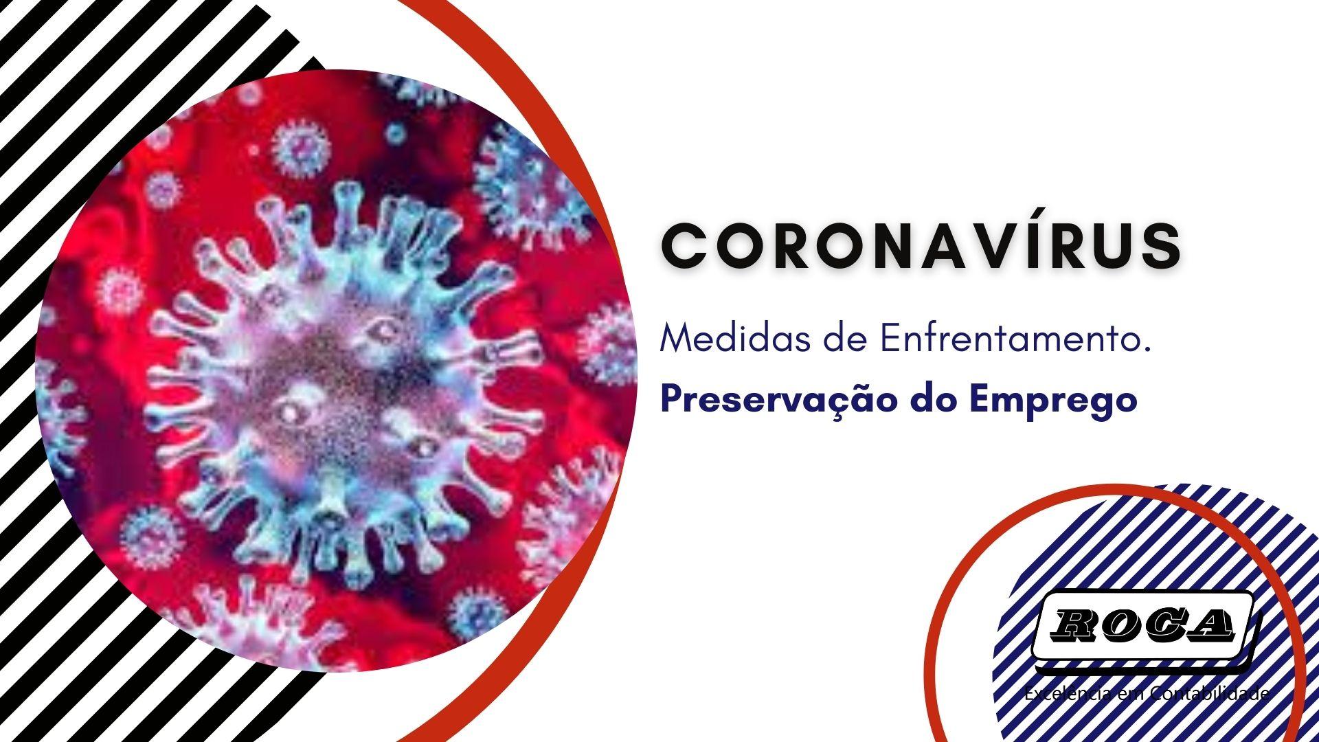 CORONAVÍRUS – Medidas De Enfrentamento. Preservação Do Emprego
